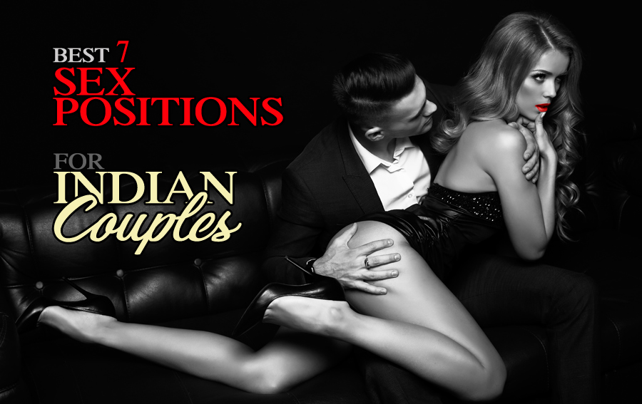 Best 7 Sex Positions for Indian Couples