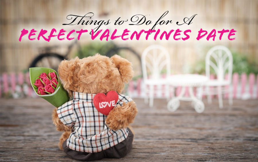 things to do for Perfect Valentines Date