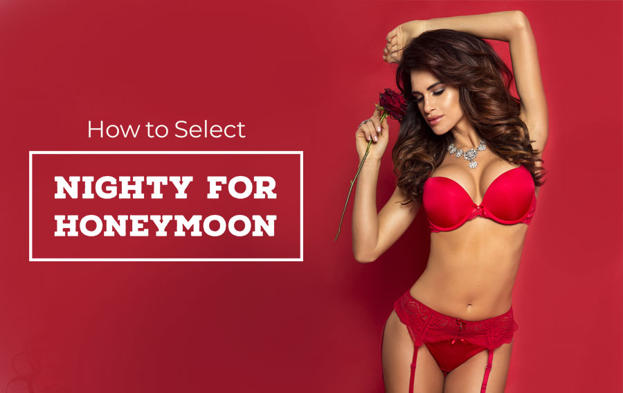 How to Select the Best Nighty for Honeymoon