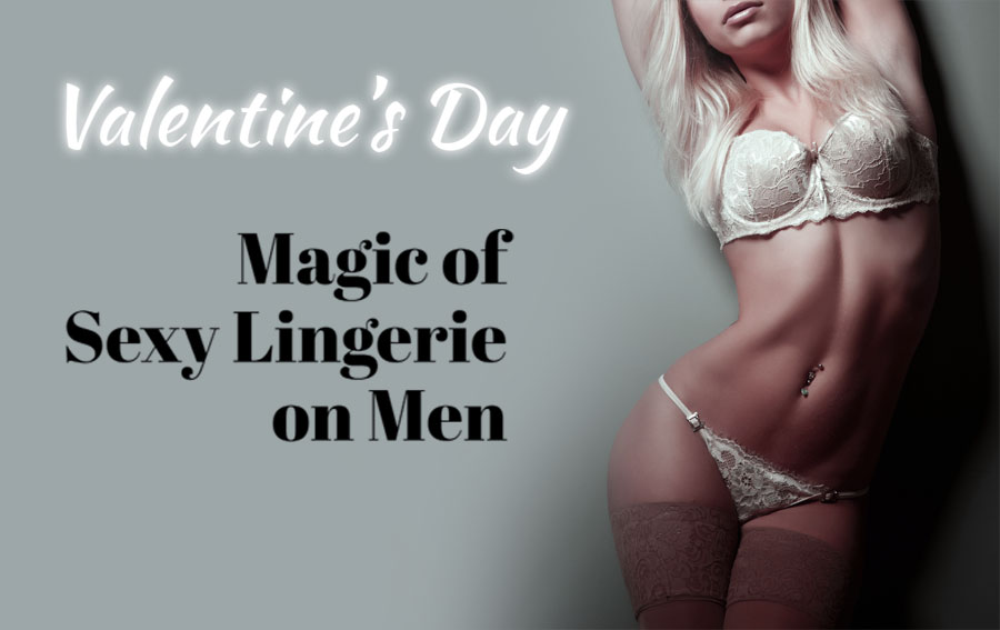 Magic of Sexy Lingerie on Men