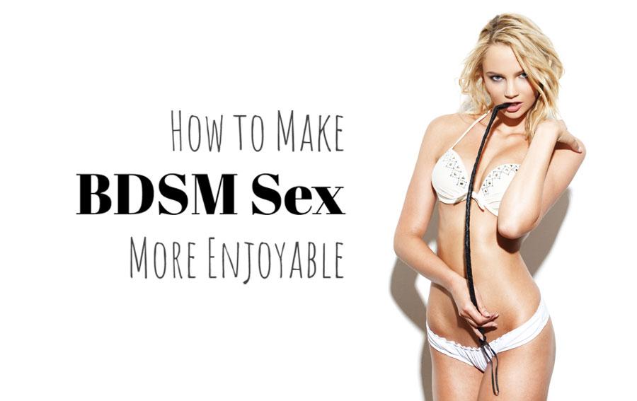 How to Make BDSM Sex More Enjoyable
